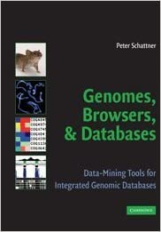Book Genomes, Browsers and Databases: Data-Mining Tools for Integrated Genomic Databases by Peter Schattner (2008-06-16)