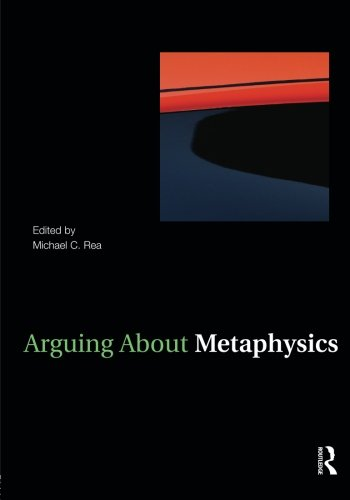 Arguing About Metaphysics (Arguing About Philosophy)