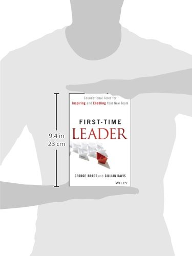 First-Time Leader: Foundational Tools for Inspiring and Enabling ...