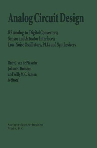 Rf Integrated Circuit Design - Analog Circuit Design: RF Analog-to-Digital Converters; Sensor and Actuator Interfaces; Low-Noise Oscillators, PLLs and Synthesizers