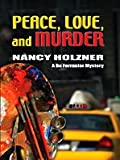 Peace, Love, and Murder, Nancy Holzner, 1594147752
