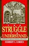 The Struggle to Understand, Herbert C. Corben, 0879756837