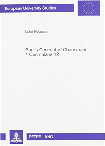 Book Paul's Concept of Charisma in 1 Corinthians 12: With Emphasis on Nigerian Charismatic Movement (European University Studies)