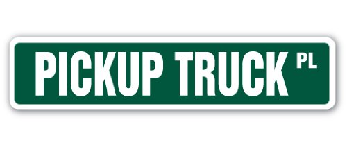"""PICKUP TRUCK Street Sign ford chevy pick up 4x4   Indoor/Outdoor   18"""" Wide"""