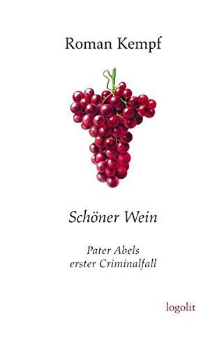 Schöner Wein: Pater Abels erster Criminalfall