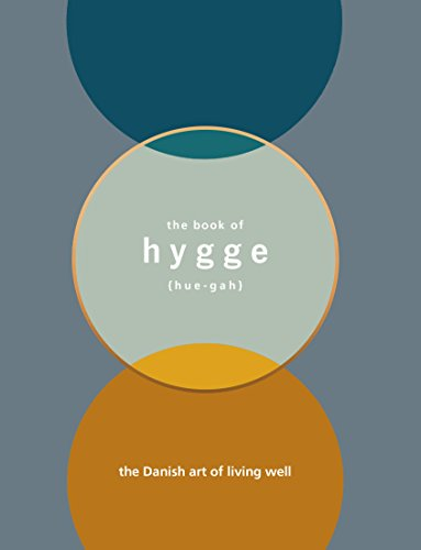 Hygge: The Danish Art of Living Well