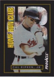 (Cal Ripken 1993 Pinnacle Home Run Club **GREAT LOOKING CARD**.(The 1990's was the beginning of NEW TECHNOLOGY in Baseball Cards)**Don't over look these beautiful cards of your favorite players** )