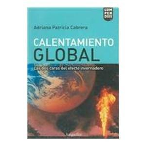 Descargar Libro Calentamiento Global / Global Warming: Las Dos Caras Del Efecto Invernadero / The Two Faces Of The Greenhouse Effect: 21 Adriana Patricia Cabrera