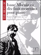 THE BEST OF ISAAC ALBÉNIZ IN 18 PIECES FOR PIANO (Albeniz Piano Pieces)