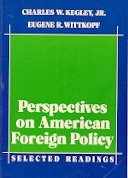 Perspectives on American foreign policy: Selected readings