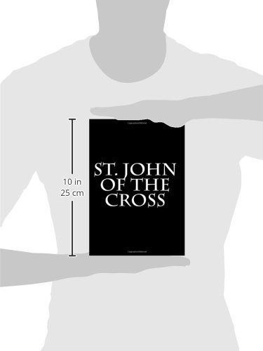 "the influence of saint john of the cross in the catholic spirituality Printable pdf version of this study saint john of the cross (1542-1591) is  the  first part of his spiritual canticle poem and other verses soon followed   liturgical book of the roman catholic church) or the ""summa theologica   always the inspired work of the holy spirit it is not the resultant effect of our own  thinking (cf."