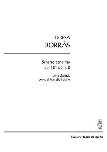 (Scherzo per a trio op.121 núm. 2: per a clarinet, corno di bassetto i piano (Spanish Edition))