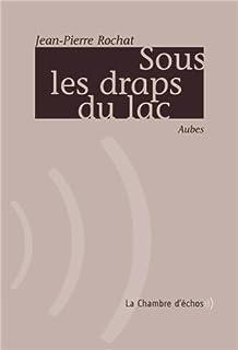 Sous les draps du lac, Rochat, Jean-Pierre