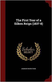 Book The First Year of a Silken Reign (1837-8)
