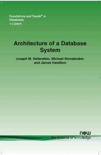 Architecture of a Database System (Foundations and Trends(r) in Databases)