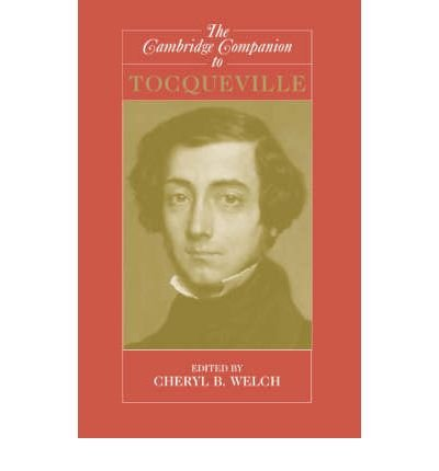 [(The Cambridge Companion to Tocqueville)] [Author: Cheryl B. Welch] published on (October, 2006) pdf