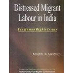 Distressed Migrant Labour in India: Key Human Rights Issues