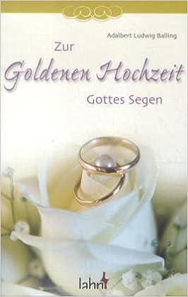 Zur Goldenen Hochzeit Gottes Segen Adalbert Ludwig Balling