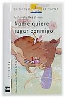 Nadie Quiere Jugar Conmigo/ Nobody Want to Play With Me (El Barco De Vapor) (Spanish Edition) pdf