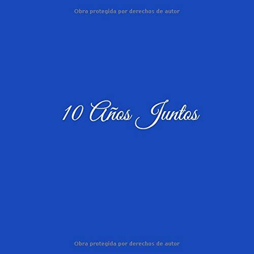 10 Años Juntos: Libro De Visitas 10 años juntos para Aniversário de Bodas Aluminio accesorios decoracion ideas regalos eventos firmas fiesta hogar .
