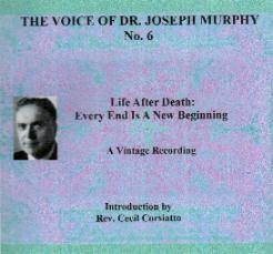 Read Online Voice of Joseph Murphy Audio Cd No. 6. Life After Death: Every End Is a New Beginning PDF