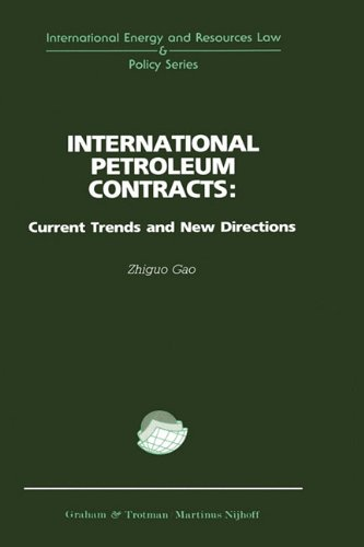 International Petroleum Contracts: Current Trends and New Directions by Kluwer Law International
