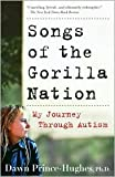 img - for Songs of the Gorilla Nation: My Journey Through Autism by Dawn Prince-Hughes book / textbook / text book