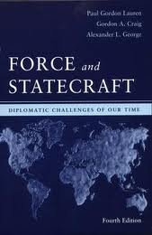 Force and Statecraft: Diplomatic Challenges of Our Time 4th (forth) edition