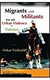 img - for Migrants and Militants: Fun and Urban Violence in Pakistan book / textbook / text book