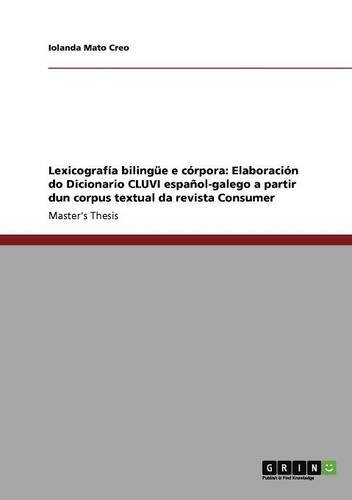 Lexicografía bilingüe e córpora: Elaboración do Dicionario CLUVI español-galego a partir dun corpus textual da revi