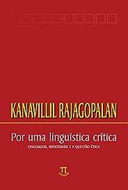 Por uma linguística crítica: linguagem, identidade e a questão ética (Lingua[gem] Livro 3)
