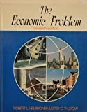 The Economic Problem, Heilbroner, Robert L. and Thurow, Lester C., 0132332213