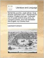 Book Sententiæ pueriles, anglo latinæ. Quæ diversis authoribus olim= Sentences for children, English and Latin. Collected out of sundry authors long ... now translated into English, by Charles Hool:
