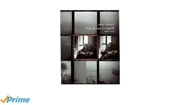 Annie Leibovitz. Vida de una fotógrafa. 1990-2005 General: Amazon.es: Annie Leibovitz: Libros