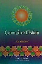 Connaitre l'Islam by Ali Al Tantawi