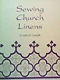 Sewing Church Linens, Elizabeth Joseph and Morgan, 0819215775