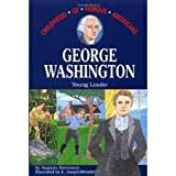 George Washington: Young Leader (Childhood of Famous Americans)