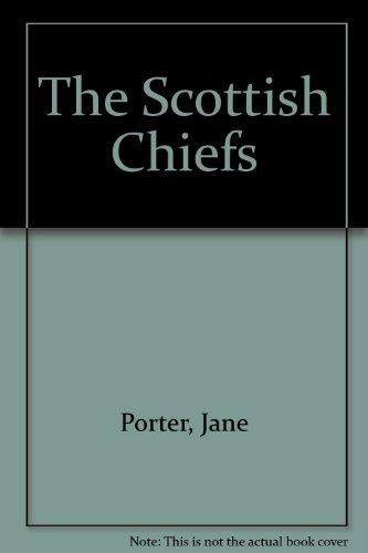 The SCOTTISH CHIEFS (Scribner Classics) ()