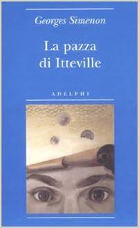 George Simenon - La pazza di Itterville (2008)