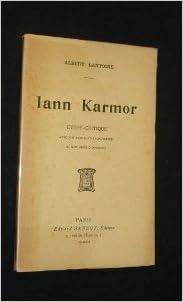 Livres gratuits en ligne Iann karmor. etude critique avec un portrait frontispice et une suite d'opinions. epub pdf