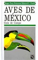 Aves de Mexico. Guia de campo / A Field Guide to Mexican Birds and Adjacent Central America (Spanish edition