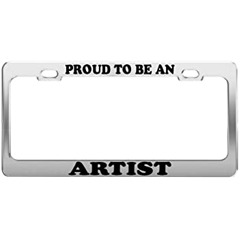 Proud to be an ARTIST License Plate Frame