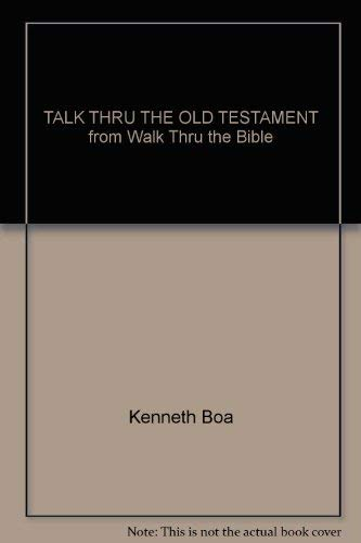 TALK THRU THE OLD TESTAMENT from Walk Thru the Bible (Walk Thru The Old Testament)