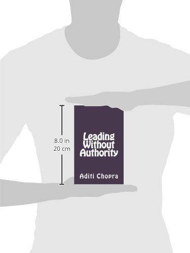 Leading without authority aditi chopra 9781475194920 amazon leading without authority aditi chopra 9781475194920 amazon books fandeluxe Choice Image