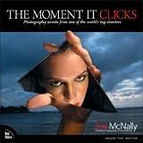byJoe McNallyThe Moment It Clicks Photography Paperback