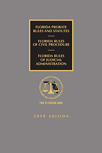 Florida Probate Rules and Statutes, Rules of Civil Procedure, and Rules of Judicial Administration