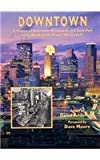 Downtown : A History of Downtown Minneapolis and St. Paul, David Anderson, 0931714834
