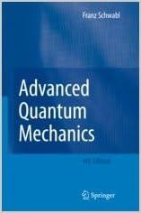 Advanced Quantum Mechanics, 4th Edition