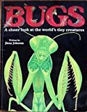 img - for Bugs: A Closer Look at the World's Tiny Creatures book / textbook / text book