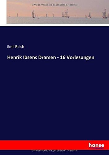 Henrik Ibsens Dramen - 16 Vorlesungen (German Edition) pdf